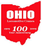 Ohio Locomotive Cranes 100 Year Anniversary.  1909 - 2009.